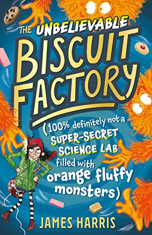 The Unbelievable Biscuit Factory by James Harris, Humour, Children's Books, Saving the World, BIscuits, Illustrations, Dimensions, MOnsters, Superheroes, Girl, Fluffy Monsters, Loretta Schauer