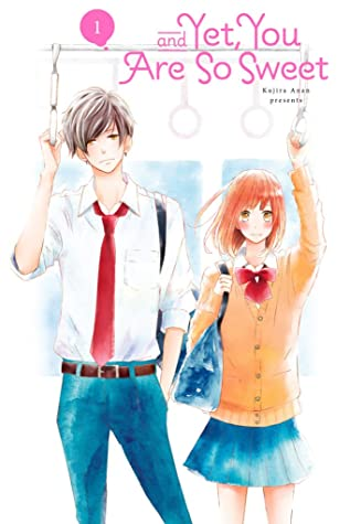 And Yet You Are so Sweet, Romance, Manga, Boy, Girl, Metro/Tram, Kujira Anan