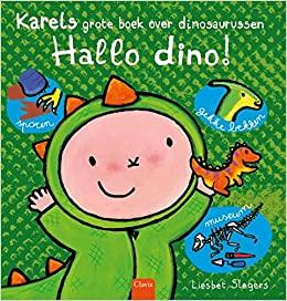 Hallo dino! Karels grote boek over dinosaurussen, Dino's, Non-fiction, Children's Book, Stories, Cute, Liesbet Slegers