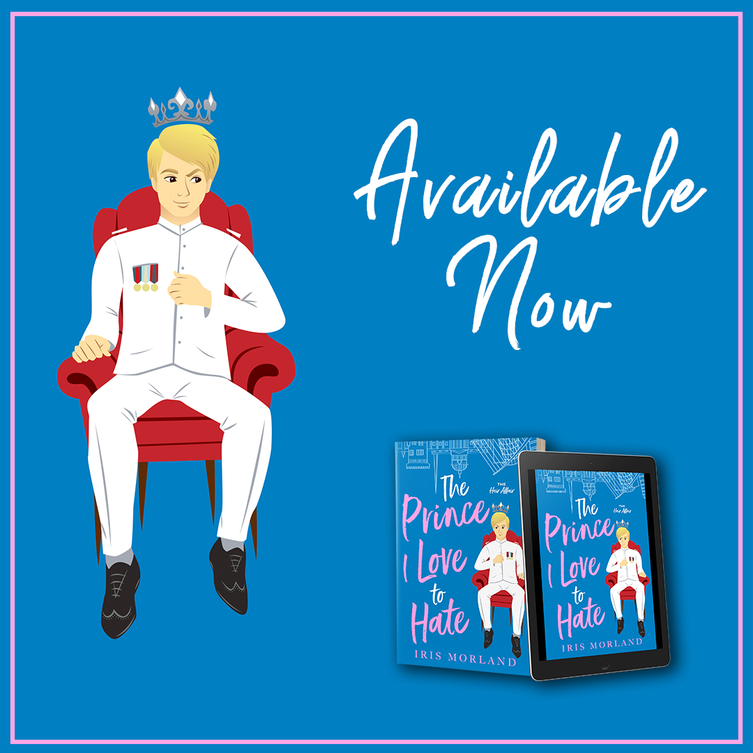 The Prince I Love To Hate, Heir affair, Book 1, Iris Morland, Blue, Pink, Prince, Chair, Travelling, Europe, Romance, Humour