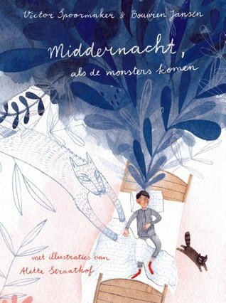 Middernacht, als de monsters komen, Victor Spoormaker, Bouwien Jansen, Alette Straathof, Blue, Nightmares, Children's Books, Two Stories in One, Family, Fantasy