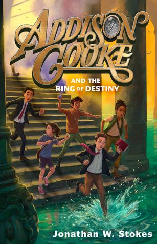Addison Cooke and the Ring of Destiny, Jonathan W. Stokes, Friendship, Children's Books, Stairs, Water, Kids, Adventure