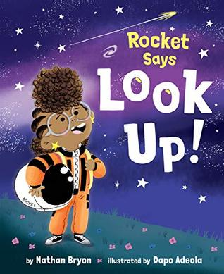 Rocket Says Look Up!, Girl, Stars, Space, Picture Book, Children's Books, Nathan Bryon, Dapo Adeola