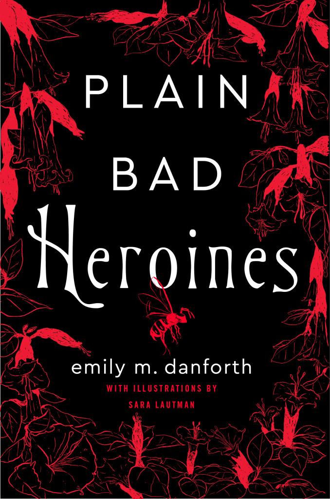 Plain Bad Heroines, Emily M. Danforth, Sara Lautman, Red, Horror, Boarding School, LGBT, Mystery,