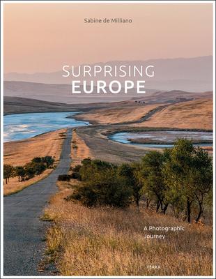 Surprising Europe: A Photographic Journey, Sabine de Milliano, Mountains, Nature, Photography, Non-Fiction