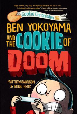 Ben Yokoyama and the Cookie of Doom, Cookie Chronicles, Book 1, Matthew Swanson, Robbi Behr, Boy, Cookie, Humour, Children's Books, Friendship