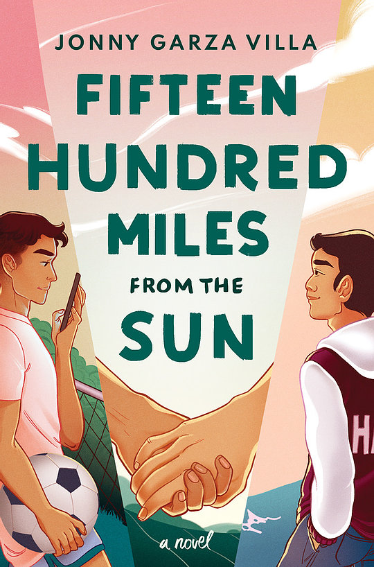 Fifteen Hundred Miles from the Sun: A Novel, Pink, Holding Hands, Boys, Young Adult, LGBT, Romance, Contemporary, Cute