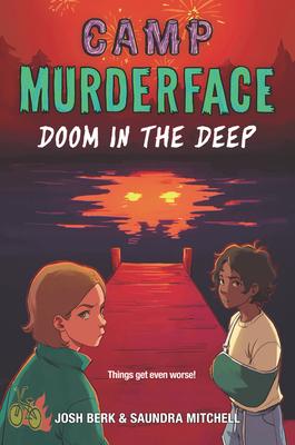 Camp Murderface #2: Doom in the Deep, Josh Berk, Saundra Mitchell, Children's Book, Mystery, Summer, Camp, Horror, Kids, Lake, Face, Pier, Red