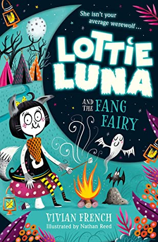 Vivian French, Nathan Reed, Lottie Luna and the Fang Fairy, Camping, Children's Books, Fantasy, Werewolves, Friendship, Mean Girl, Tooth Fairy, Girl, Mountain, Trees, Illustrations