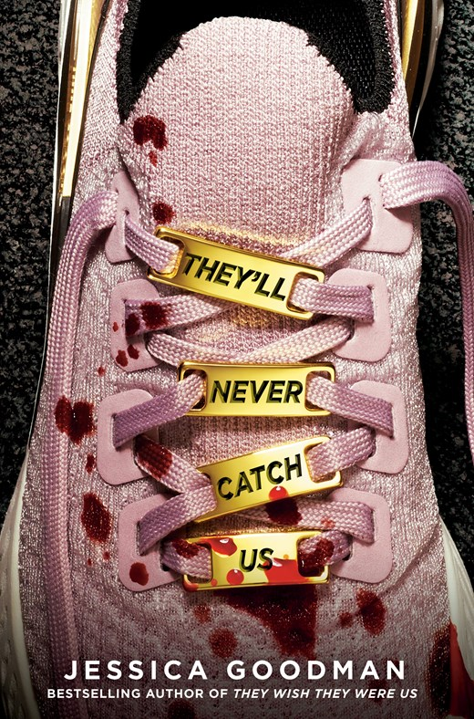 They'll Never Catch Us, Jessica Goodman, Sports, Young Adult, Shoe, Blood, Murder, Thriller, mystery, Pink Shoe