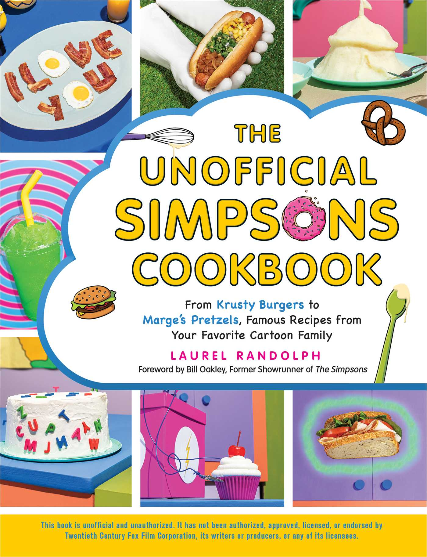 Laurel Randolph, The Unofficial Simpsons Cookbook: From Krusty Burgers to Marge's Pretzels, Famous Recipes from Your Favorite Cartoon Family, Cooking, Baking, Cookbook, Non-Fiction, Simpsons,