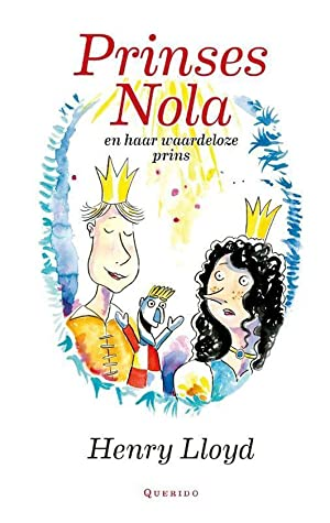 Prinses Nola en haar waardeloze prins, Henry Lloyd, Laurens Rawie, Prince, Unicorn, Romance, Children's Books, Humour