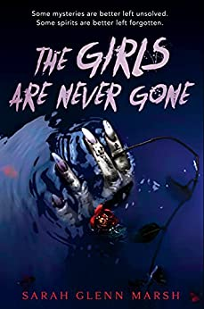 The Girls Are Never Gone, Sarah Glenn Marsh, Hand, Horror, Paranormal, LGBT, Ghosts