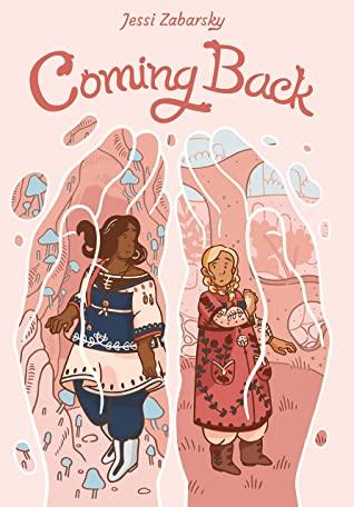 Coming Back, Jessi Zabarsky, Fantasy, LGBT, Graphic Novels, Girls, Adventures, Magic,