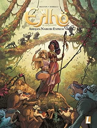 Abidjan-Nairobi Express, Ekhö, Afrika, Africa, Girls, Jungle, Mission, Fantasy, Comics, Humour, Christophe Arleston, Alesandro Barbucci