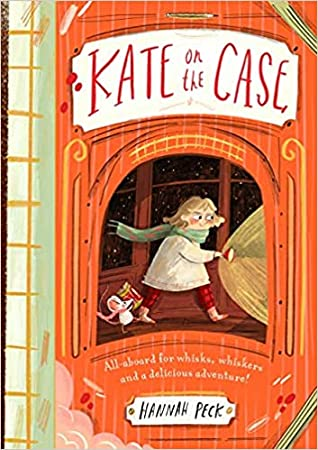 Kate on the Case, Children's books, orange, girl, mouse, train, mystery, flashlight, mysterious, Hannah Peck