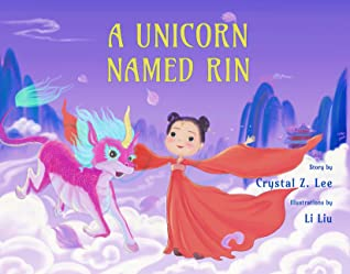 A Unicorn Named Rin, Picture Book, Asian, Culture, Picture Book, Fantasy, Childrensbooks, Girl, Dancing, Clouds, Crystal Z. Lee
