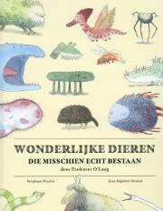 Wonderlijke dieren die misschien echt bestaan door professor O'Loog, Stéphane Nicolet, Jean-Baptiste Drouot, Fantasy, Children's books, Monsters, Animals, Humour