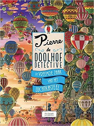 Pierre de doolhofdetective - De vreemde zaak van het luchtkasteel, Hiro Kamigaki, IC4DeSIGN, Children's Books, Search/Find, mazes, mystery, fun
