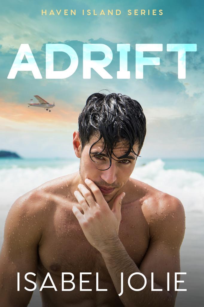 ADRIFT, Isabel Jolie, Stranded, Island, Guy, Romance, Island, Plane