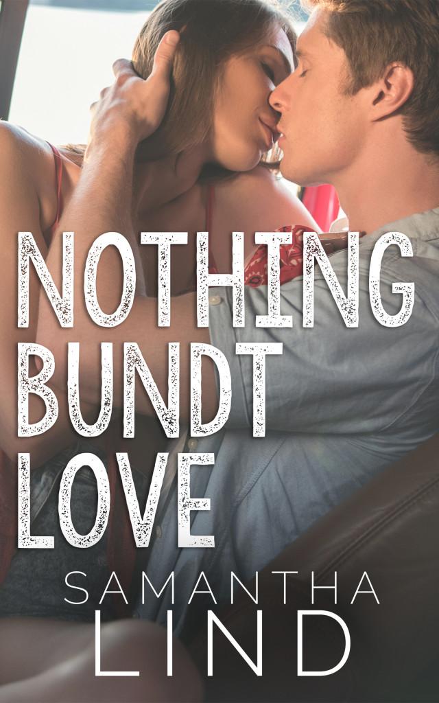 Man, Woman, Romance, Kissing, Nothing Bundt Love, Samantha Lindt