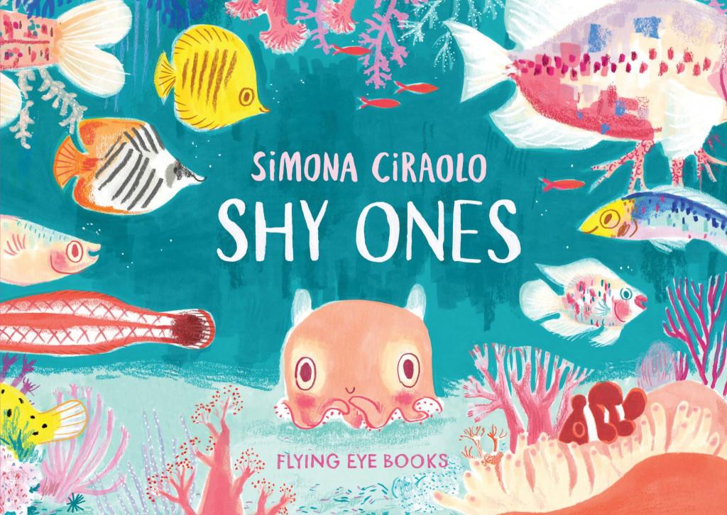 Shy Ones, Animals, Sea, Ocean, Shy, Cute, Picture Book, Children's Books, Friendship, Surprise, Simona Ciraolo