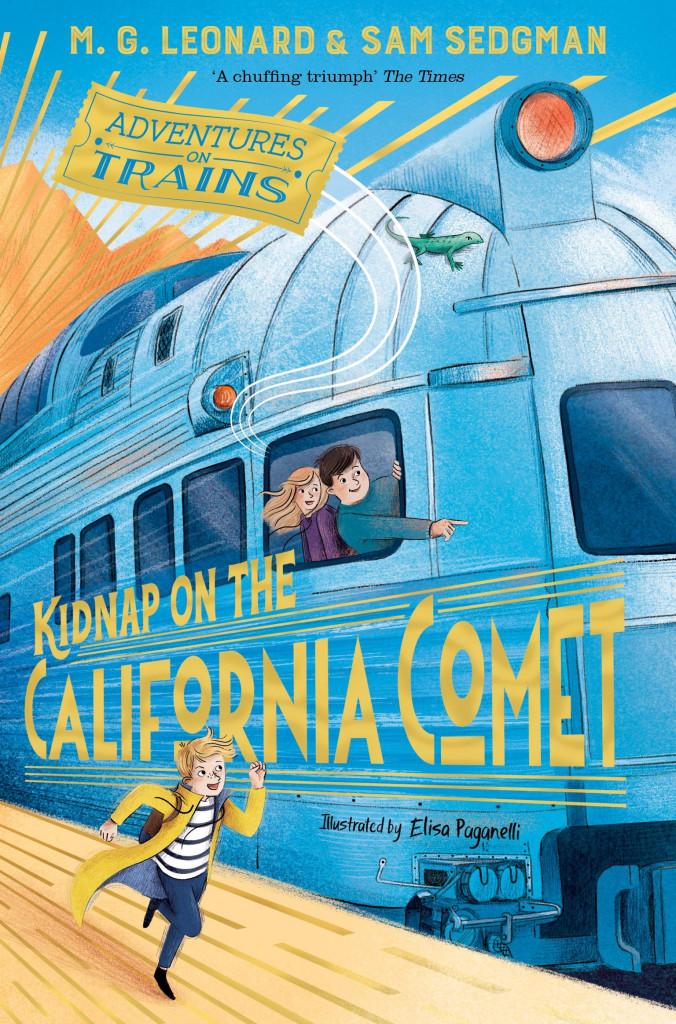 Kidnap on the California Comet, M.G. Leonard, Sam Sedgman, Elisa Paganelli, Mystery, Children's Book, Blue, Train, Boys, Girl