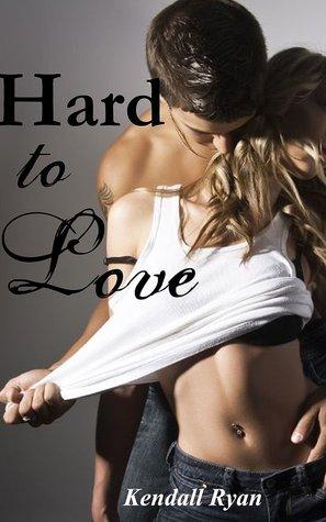 Hard to Love, Kendall Ryan, Romance, Humour, New Adult, Man, Woman, SHirt