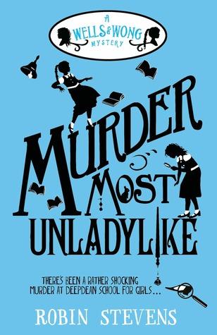 Murder Most Unladylike, Book 1, Boarding School, Young Adult/Children's Books, Robin Stevens