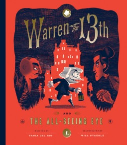 Warren the 13th and The All-Seeing Eye, Tania del Rio , Wil Staehle, Red, Mystery, Treasure, Hotel, Uncle, Aunt, Family, Mystery, Children's Books, Friendship