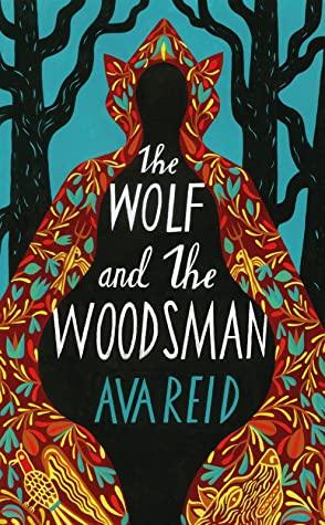 The Wolf and the Woodsman, Ava Reid, Cape, Shadow, Fantasy, Mythology, Romance, Retellings