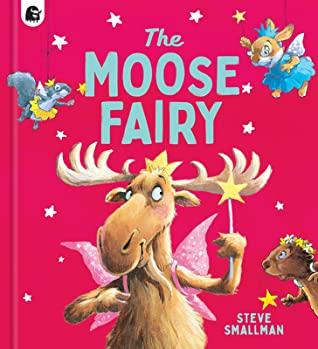 The Moose Fairy, Steve Smallman, Red, Moose, Animals, No Magic, Clubs, Acceptance, Friendship, Children's Books, Picture Books,