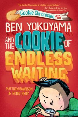 Ben Yokoyama and the Cookie of Endless Waiting, Matthew Swanson, Robbi Behr, Humour, Children's Books, Illustrations