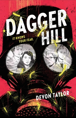Dagger HIll, Devon Taylor, Horror, Mystery, Young Adult, Gasmask, Multiple POV, Scary