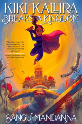 Kiki Kallira Breaks a Kingdom, Sangu Mandanna, Girl, Fantasy, Mythology, Adventure, Indian, Myths, Sketchbook, Drawing