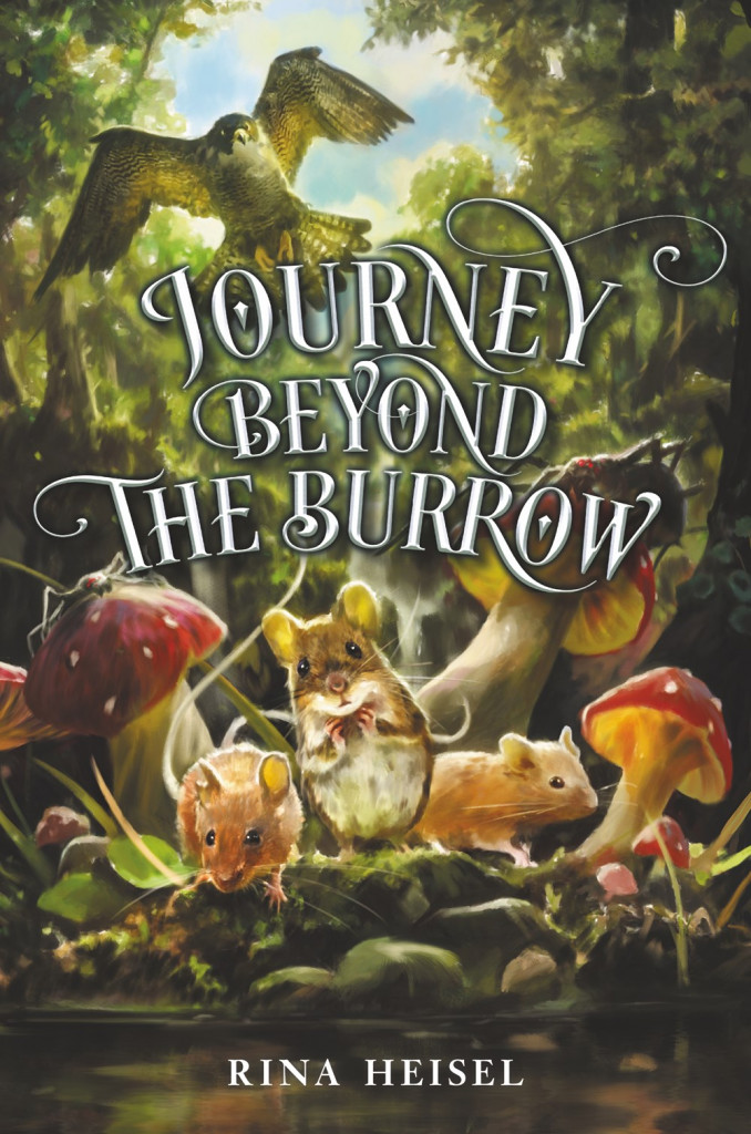 Journey Beyond the Burrow, Rina Heisel, Mouse, Animals, Children's Books, Adventure, Forest,