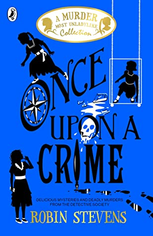 Murder Most Unladylike #9.5, Once Upon a Crime, Young Adult, Blue, Short Stories, Thriller, Mystery