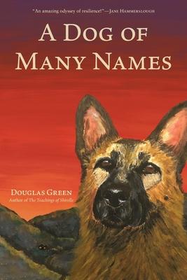 A Dog of Many Names, Douglas Green, Red, Shepherd, Dog, Children's Book, Heartbreaking, Sad, Beautiful