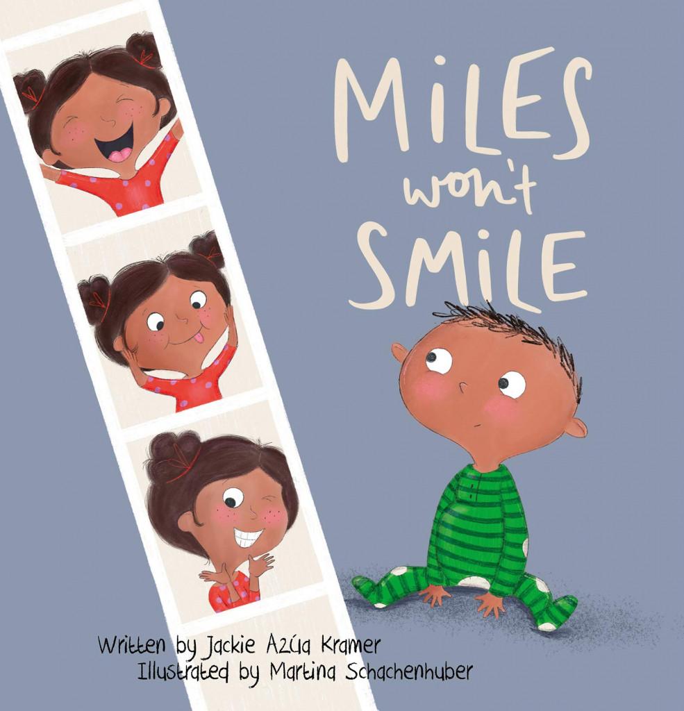 Miles Won't Smile, Jackie Azúa Kramer, Martina Schachenhuber, Family, Brother, Sister, Picture Book, Children's Books