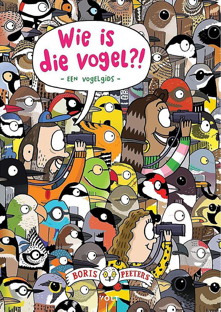 Wie is die vogel, Non-fiction, Birds, Humour, Silly, Children's books, Boris Peeters