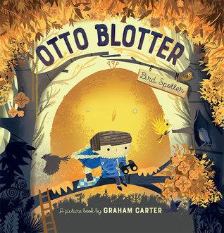 Otto Blotter, Bird Spotter, Graham Carter, Bird, Animals, Picture Books, Children's Books, Nest, Cute, Humour