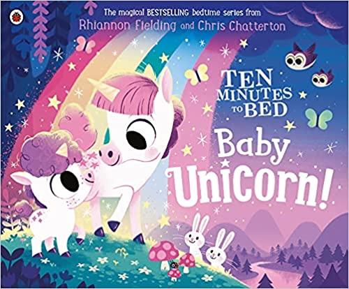 Ten Minutes to Bed: Baby Unicorn, Rhiannon Fielding, Chris Chatterton, Unicorn, Picture Book, Children's books, Unicorns, Cute