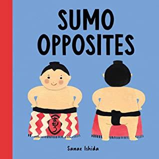 Sumo Opposites, Sumo Wrestlers, Language Lesson, Opposites, Children's Books, Blue, Picture Book, Cute, Sanae Ishida