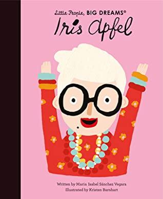 Iris Apfel, Little People Big Dreams, Fashion, Art, Clothes, Relationships, Fun, Picture Books, Non-Fiction, Children's books