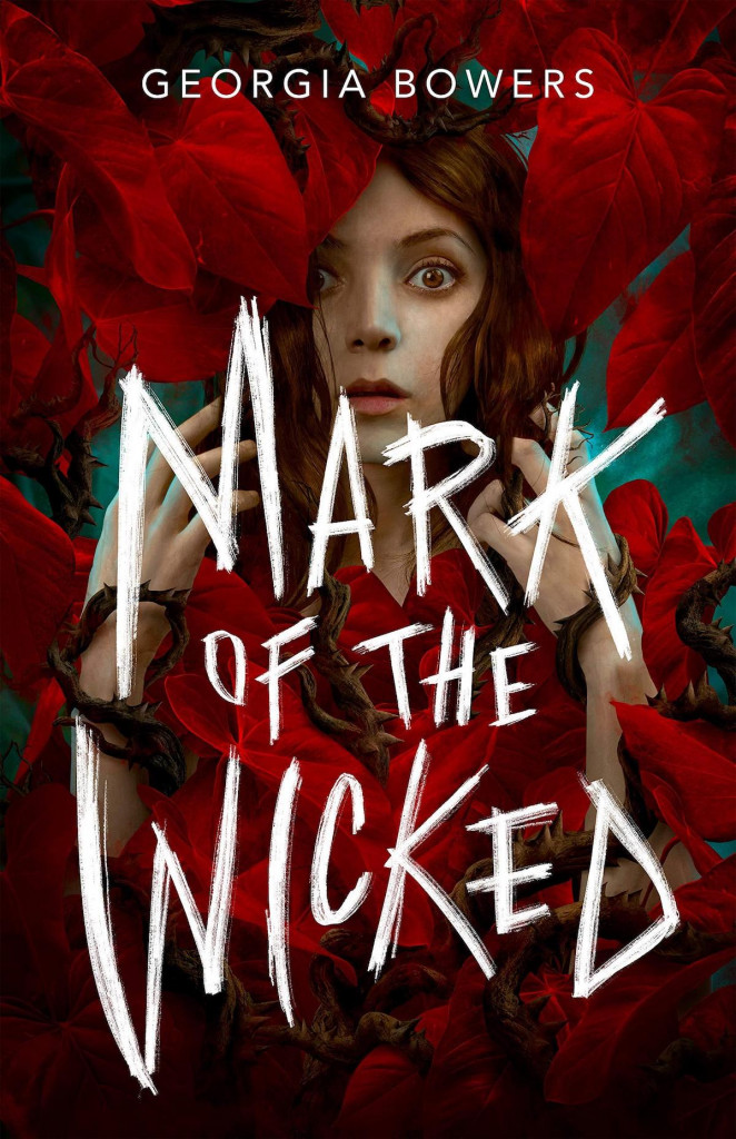 Mark of the Wicked, Witches, Fantasy, Horror, Young Adult Magic, Murder, Young Adult, Georgia Bowers