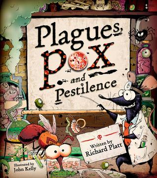 Plagues, Pox, and Pestilence, Richard Platt, John Kelly, Viruses, Non-Fiction, History, Science, Children's Books, Rats, Plague