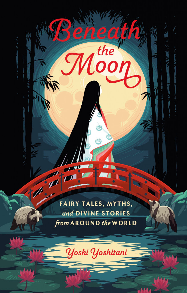 Beneath the Moon: Fairytales, Myths, and Divine Stories from Around the World, Yoshi Yoshitani, Illustrations, Fairy Tales, Mythology, Short Stories, Anthology, Girl, Bridge, Moon, Water, Retellings, Fantasy