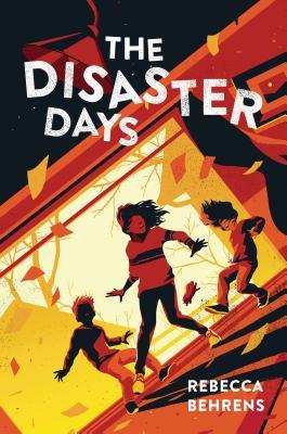 Disaster Days, Rebecca Behrens, Orange, Red, Kids, Survival, Disaster, Children's books,