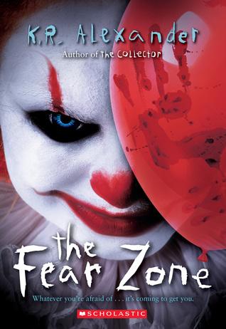 The Fear Zone, Fears, K.R. Alender, Children's Books, Horror, Clowns, Scary