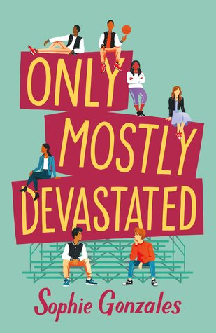 LGBT, Romance, Only Mostly Devastated, Sophie Gonzales, Young Adult, Red/Yellow Letters,